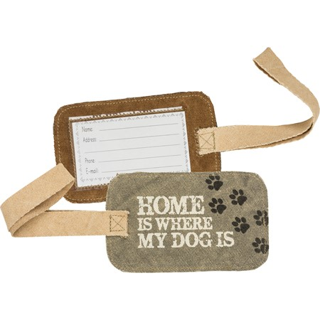 "Luggage Tag - Home Is Where My Dog Is - 5.25"" x 3.25"" - Canvas, Plastic"