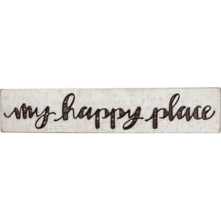 "Carved Sign - My Happy Place - 26"" x 5.25"" x 1"" - Wood"