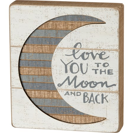"Slat Box Sign - Love You To The Moon And Back - 7"" x 8"" x 1.75"" - Wood"