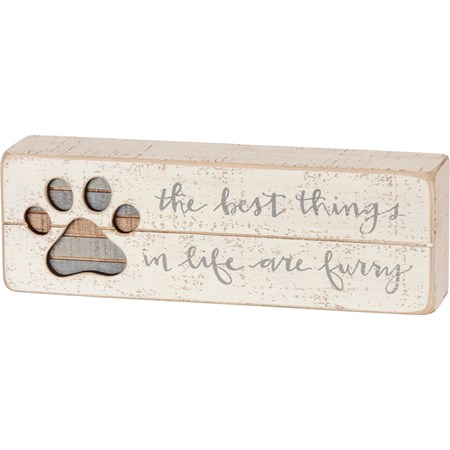 "Slat Box Sign - The Best Things In Life Are Furry - 9"" x 3"" x 1.75"" - Wood"