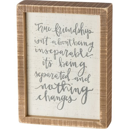 "Inset Box Sign - True Friendship Nothing Changes - 6"" x 8"" x 1.75"" - Wood"