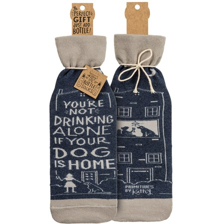 "Bottle Sock - Not Drinking Alone If Dog Home - 3.50"" x 11.25"", Fits 750mL to 1.5L bottles - Cotton, Nylon, Spandex"