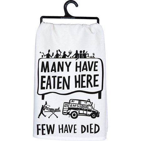 "Dish Towel - Many Have Eaten Here Few Have Died - 28"" x 28"" - Cotton"