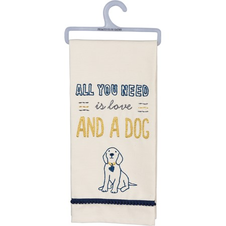 "Dish Towel - All You Need Is Love And A Dog - 18"" x 26"" - Cotton"