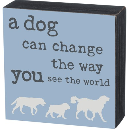 "Box Sign - Dog Can Change Way You See World - 5"" x 5"" x 1.75"" - Wood"