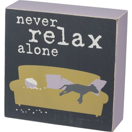 "Box Sign - Never Relax Alone - 5"" x 5"" x 1.75"" - Wood"