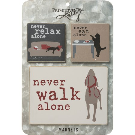 "Magnet Set - Never Walk, Eat, Relax Alone - 4"" x 3"",  2"" x 2"", Card: 5"" x 7"" - Wood, Metal, Magnet"