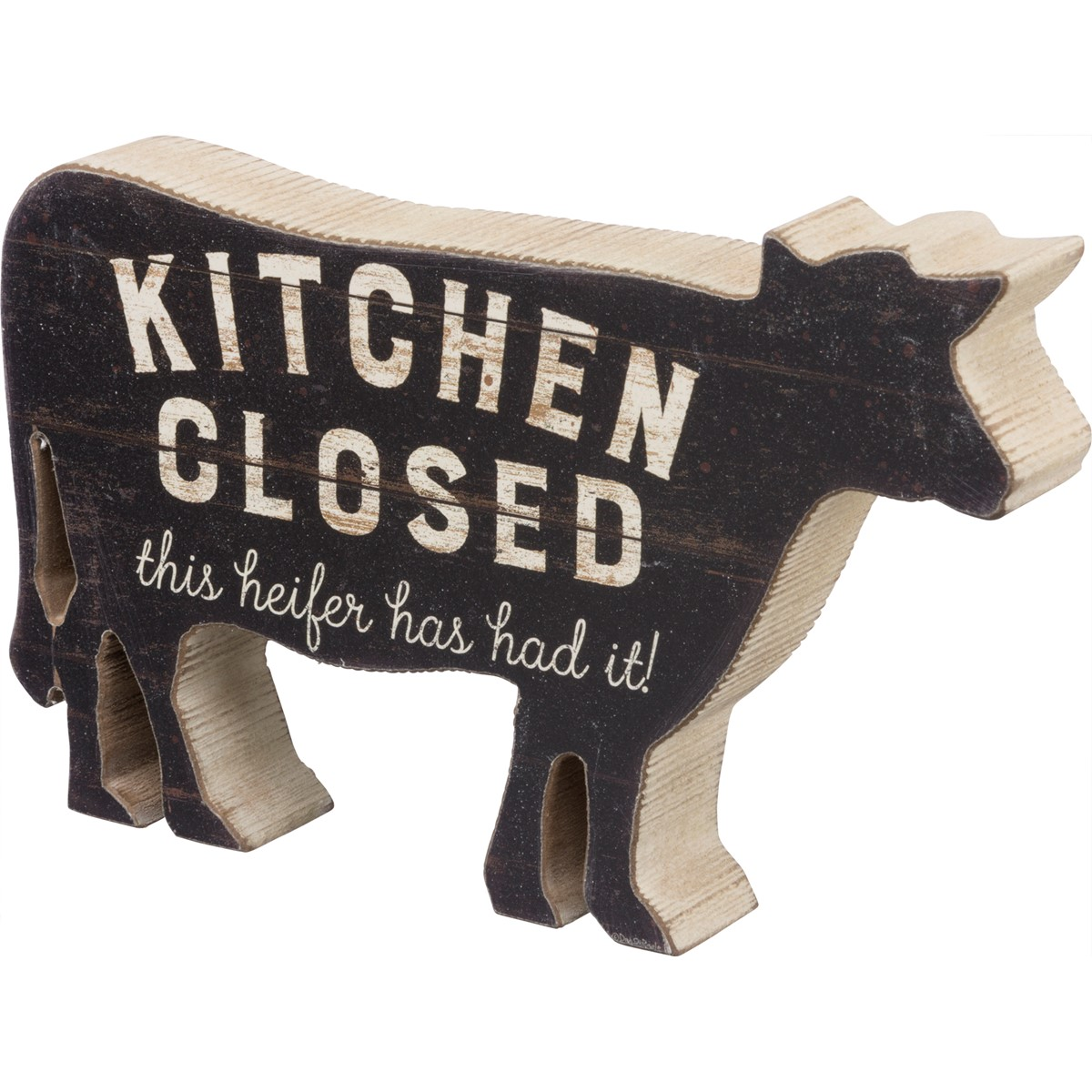 "Chunky Sitter - Kitchen Closed Heifer Has Had It - 7"" x 4.50"" x 1"" - Wood, Paper"
