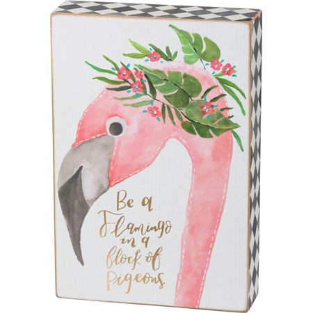 "Box Sign - Be A Flamingo In A Flock Of Pigeons - 6"" x 9"" x 1.75"" - Wood, Paper"