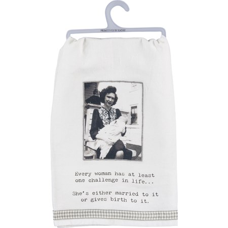 "Dish Towel - Woman Has One Challenge In Life - 28"" x 28"" - Cotton"