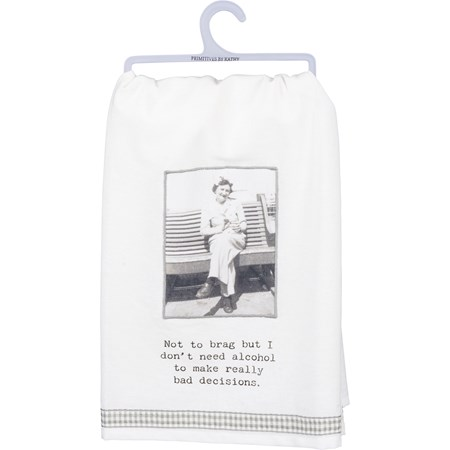 "Dish Towel - Don't Need Alcohol Bad Decisions - 28"" x 28"" - Cotton"