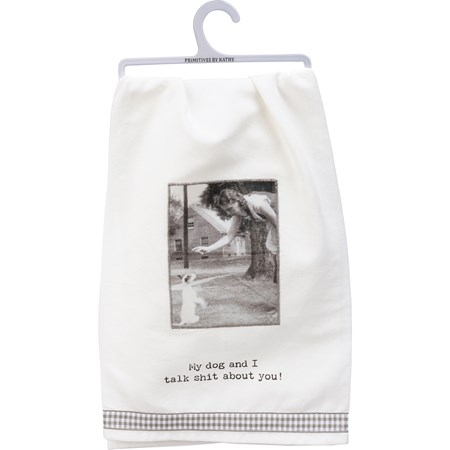 "Dish Towel - My Dog And I Talk About You - 28"" x 28"" - Cotton"